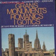 Libros de segunda mano: GRANS MONUMENTS ROMANICS I GOTICS - DE ST PERE DE RODES A LA CATEDRAL DE MALLORCA. Lote 44750508