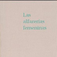 Libros de segunda mano: LAS ALFARERIAS FEMENINAS, CATÁLOGO DE LA EXPOSICIÓN EN EL MUSEO DE ZAMORA, 2006. Lote 100234119
