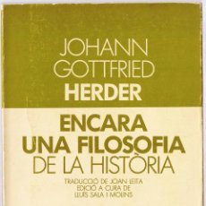Libros de segunda mano: ENCARA UNA FILOSOFIA DE LA HISTORIA - GOTTFRIED HERDER - 1983 - CATALÀ - EDIT LAIA - FOTO ADICIONAL. Lote 44774667