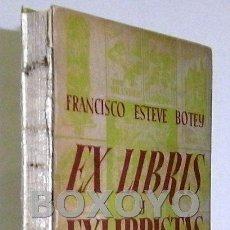 Libros de segunda mano: ESTEVE BOTEY, FRANCISCO. EX LIBRIS Y EXLIBRISTAS. Lote 44719213
