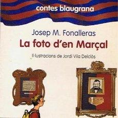 Libros de segunda mano: LA FOTO D´EN MARÇAL JOSEP M. FONALLERAS. Lote 44785224
