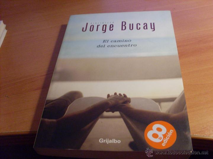 EL CAMINO DEL ENCUENTRO ( JORGE BUCAY) (LB15) (Libros de Segunda Mano - Pensamiento - Otros)