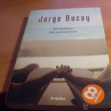 Libros de segunda mano: EL CAMINO DEL ENCUENTRO ( JORGE BUCAY) (LB15). Lote 44796104