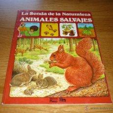 Libros de segunda mano: LIBRO PLESA SM LA SENDA DE LA NATURALEZA ANIMALES SALVAJES 1986. Lote 44801329