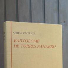 Libros de segunda mano: OBRA COMPLETA. BARTOLOME TORRES NAHARRO. EDICIONES CASTRO. Lote 44808574