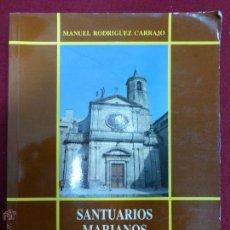Libros de segunda mano: SANTUARIOS MARIANOS MERCEDARIOS EN ESPAÑA. - MANUEL RODRÍGUEZ CARRAJO. -- ED. LANCIA, 1989.. Lote 44830652