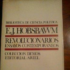 Libros de segunda mano: BIBLIOTECA DE CIENCIA POLÍTICA E.J.HOBSBAWM REVOLUCIONARIOS ENSAYOS CONTEMPORANEOS/COLECCION DEMOS A. Lote 44845627