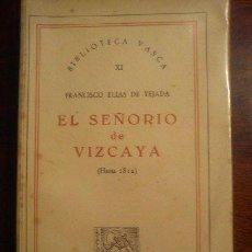 Libros de segunda mano: EL SEÑORÍO DE VIZCAYA (HASTA 1812) - POR FRANCISCO ELÍAS DE TEJADA 1963. Lote 44847830