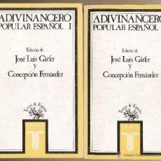 Libros de segunda mano: GÁRFER, JOSÉ LUIS Y FERNÁNDEZ, CONCHA, ADIVINANCERO POPULAR ESPAÑOL, 2 TOMOS. . Lote 44847867