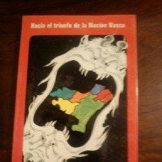 Libros de segunda mano: HACIA EL TRIUNFO DE LA NACION VASCA (EN PAPEL) URKOLA MIKEL. Lote 44848624