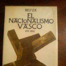 Libros de segunda mano: EL NACIONALISMO VASCO BELTZA 1876-1936. Lote 44848681