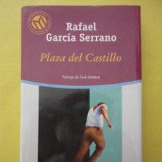 Libros de segunda mano: PLAZA DEL CASTILLO. RAFAEL GARCÍA SERRANO.. Lote 44859605