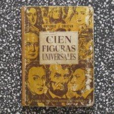 Libros de segunda mano: 'CIEN FIGURAS UNIVERSALES' DE ANTONIO J. ONIEVA (1953). Lote 205646796