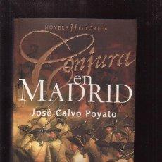 Libros de segunda mano: CONJURA EN MADRID / JOSE CALVO POYATO. Lote 44882807