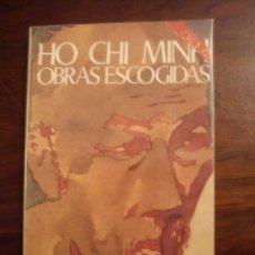 Libros de segunda mano: OBRAS ESCOGIDAS DE HO CHI MINH (1976). Lote 44899587