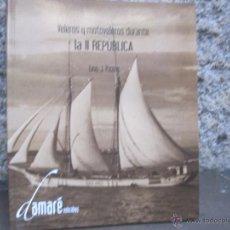 Libri di seconda mano: VELA - VELEROS Y MOTOVELEROS DURANTE LA II REPUBLICA - LINO J. PAZOS - EDI DAMARE 2012 214PP + INFO. Lote 236233830