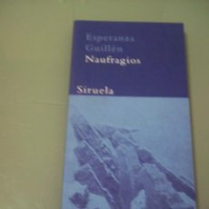 Libros de segunda mano: NAUFRAGIOS - ESPERANZA GUILLÉN.. Lote 44912544