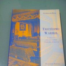 Libros de segunda mano: TRISTISIMO WARHOL - ESTRELLA DE DIEGO.. Lote 44912614