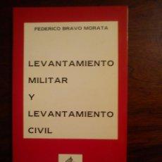 Libros de segunda mano: BRAVO MORATA, FEDERICO. LEVANTAMIENTO MILITAR Y LEVANTAMIENTO CIVIL. ALTEA: FENICIA, 1987. 11X17.5.. Lote 44914558