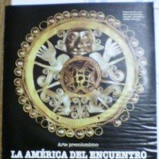 Libros de segunda mano: ARTE PRECOLOMBINO - LA AMERICA DEL ENCUENTRO. Lote 44925956