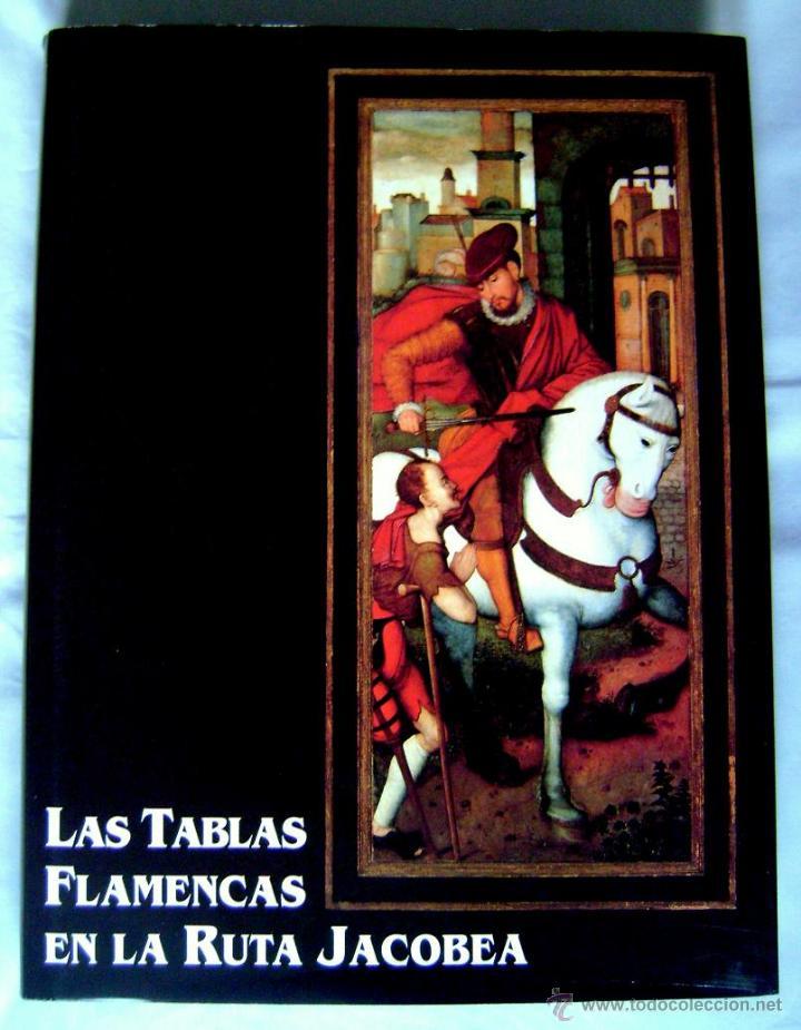 GRAN LIBRO: LAS TABLAS FLAMENCAS EN LA RUTA JACOBEA, 1999 ¡ENVÍE SU OFERTA! (Libros de Segunda Mano - Bellas artes, ocio y coleccionismo - Otros)