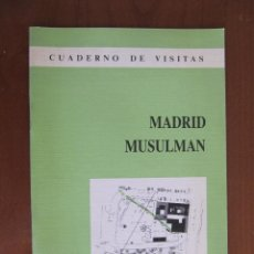 Libros de segunda mano: CUADERNO DE VISITAS 1. MADRID MUSULMÁN. 1986. Lote 44945728