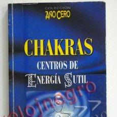 Libros de segunda mano: CHAKRAS CENTROS DE ENERGÍA SUTIL - ANODEA JUDITH - MISTERIO CULTURA ORIENTAL CHACRAS AÑO CERO LIBRO. Lote 44967053