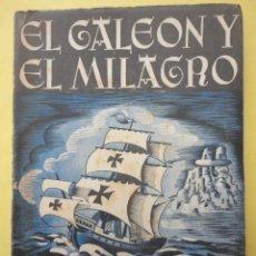Libros de segunda mano: EDUARDO MARQUINA. EL GALEÓN Y EL MILAGRO. Lote 44973358