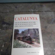 Libros de segunda mano: CATALUNYA: GUIA DE LES LOCOMOTORES PRESERVADES SALMERON I BOSCH, CARLES TREN FERROCARRIL LOCOMOTORA. Lote 44993032