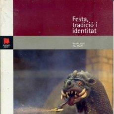 Libros de segunda mano: FESTA, TRADICIÓ I IDENTITAT - NADALA 2003. Lote 44999868
