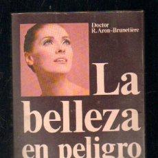 Libros de segunda mano: LA BELLEZA EN PELIGRO. MEDICINA Y COSMETICA. A-COSME-041. Lote 45003484