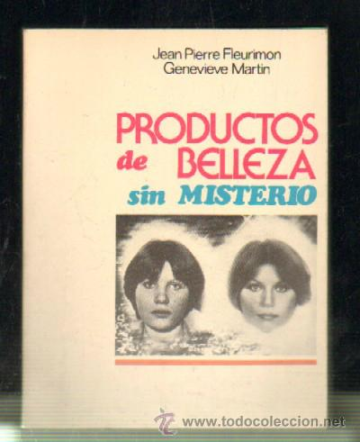 PRODUCTOS DE BELLEZA SIN MISTERIO. A-COSME-042 (Libros de Segunda Mano - Ciencias, Manuales y Oficios - Otros)