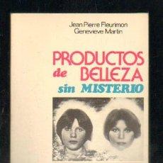 Libros de segunda mano: PRODUCTOS DE BELLEZA SIN MISTERIO. A-COSME-042. Lote 45003564
