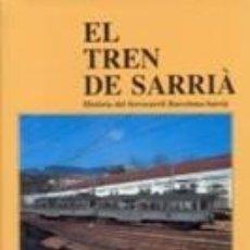 Libros de segunda mano: CARLES SALMERON EL TREN DE SARRIÀ HISTÒRIA DEL FERROCARRIL BARCELONA-.. TREN FERROCARRIL LOCOMOTORA. Lote 66478787