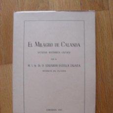 Libros de segunda mano: EL MILAGRO DE CALANDA, ESTUDIO HISTORICO CRITICO, EDUARDO ESTELLA ZALAYA. Lote 45019054