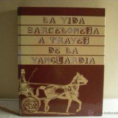 Libros de segunda mano: LA VIDA BARCELONESA A TRAVÉS DE LA VANGUARDIA.(CLUB DE VANGUARDIA). Lote 45053608