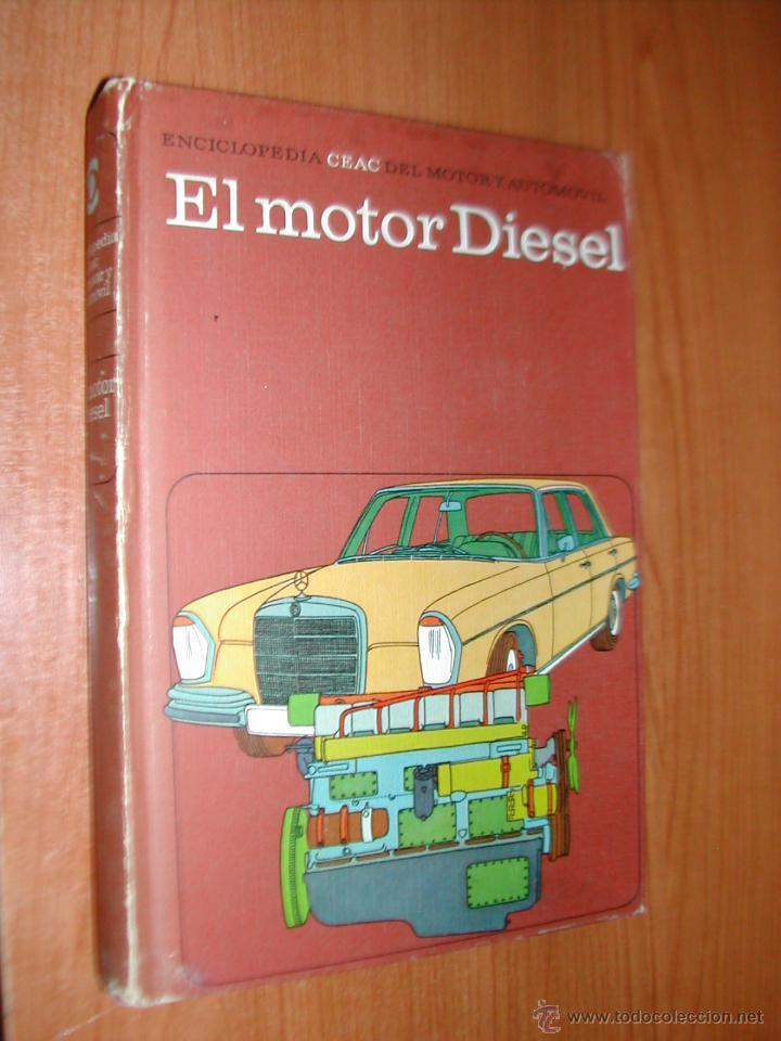 ENCICLOPEDIA CEAC EL MOTOR Y AUTOMOVIL. EL MOTOR DIESEL. AÑO 1984. L10930. (Libros de Segunda Mano - Ciencias, Manuales y Oficios - Otros)