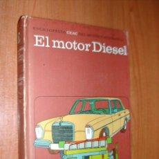Libros de segunda mano: ENCICLOPEDIA CEAC EL MOTOR Y AUTOMOVIL. EL MOTOR DIESEL. AÑO 1984. L10930.. Lote 45064911