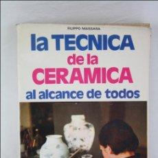 Libros de segunda mano: LIBRO LA TÉCNICA DE LA CERÁMICA AL ALCANCE DE TODOS - F. MASSARA - ED DE VECCHI - 1977. Lote 289839723