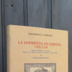 Libros de segunda mano: LA IMPRENTA EN ESPAÑA (1501-1520). FREDERICK J. NORTON. Lote 45072584