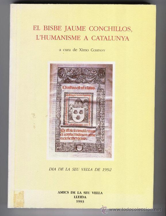 EL BISBE JAUME CONCHILLOS, L'HUMANISME A CATALUNYA, A CURA DE XIMO COMPANY (1993) (Libros de Segunda Mano - Pensamiento - Otros)