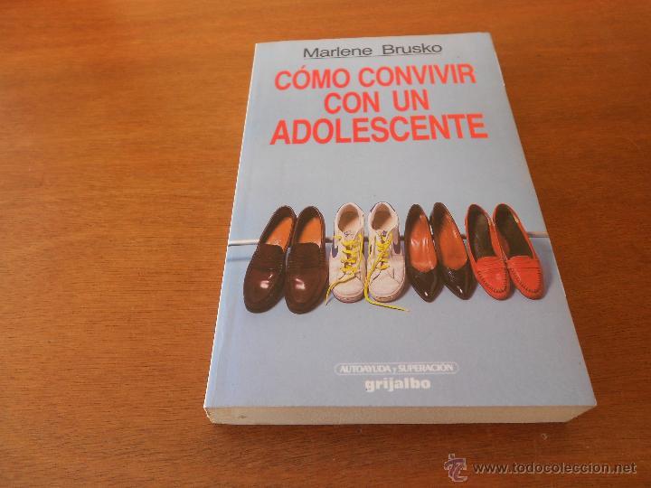 PSICOLOGÍA: COMO CONVIVIR CON UN ADOLESCENTE (BRUSKO, M.) ED. GRIJALBO (Libros de Segunda Mano - Ciencias, Manuales y Oficios - Otros)