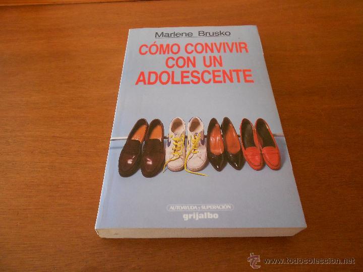 Libros de segunda mano: PSICOLOGÍA: COMO CONVIVIR CON UN ADOLESCENTE (BRUSKO, M.) ED. GRIJALBO - Foto 3 - 45078566