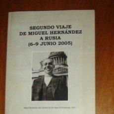 Libros de segunda mano: SEGUNDO VIAJE DE MIGUEL HERNÁNDEZ A RUSIA (6-9 JUNIO DE 2005).MIGUEL SANTANA ARRIBAS. 2005. Lote 47118066