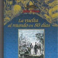 Libros de segunda mano: 1 LIBRO AÑO 2001 - LA VUELTA AL MUNDO EN 80 DIAS ( JULIO VERNE - LOS VIAJES EXTRAORDINARIOS ). Lote 45088160