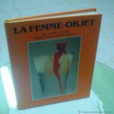 Libros de segunda mano: JESSICA STRANG: LA FEMME-OBJET. Lote 45097781