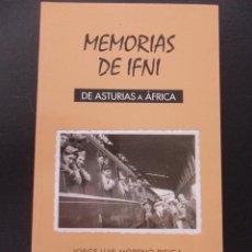 Libros de segunda mano: MEMORIAS DE IFNI. DE ASTURIAS A AFRICA. JORGE LUIS MORENO PIEIGA. ALBORA LLIBROS EDICIONES 1996. RUS. Lote 45226165