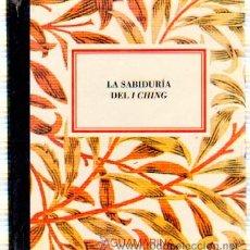 Libros de segunda mano: LA SABIDURIA DEL I CHING. N.º 008 CHICO AGM-008. Lote 187416920