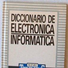 Libros de segunda mano: DICCIONARIO DE ELECTRÓNICA / INFORMÁTICA - NUEVAS TECNOLOGÍAS - B. DE ELECTRÓNICA / INFORMÁTICA. Lote 45110445