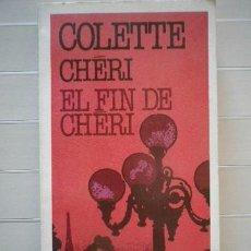 Libros de segunda mano: COLETTE - CHÉRI. EL FIN DE CHÉRI - PLAZA & JANÉS EDITORES - ENVÍO ORDINARIO 1€. Lote 45126082